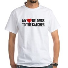 My Heart Belongs To The Catcher Shirt