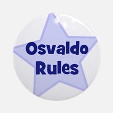 Osvaldo Rules Ornament (Round)