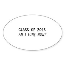 Class of 2013 Am I done Decal