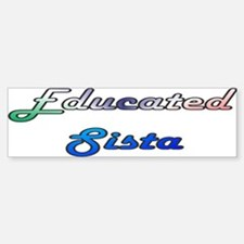 Educated Sista 2 Bumper Bumper Bumper Sticker