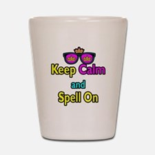 Crown Sunglasses Keep Calm And Spell On Shot Glass