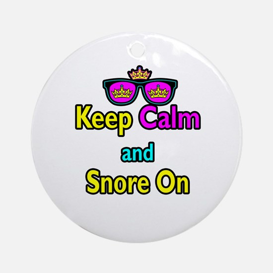 Crown Sunglasses Keep Calm And Snore On Ornament (