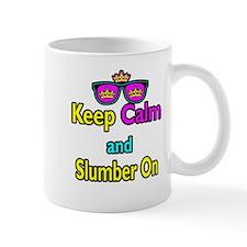 Crown Sunglasses Keep Calm And Slumber On Mug