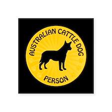 """Cattle Dog Person Square Sticker 3"""" x 3"""""""