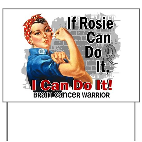 If Rosie Can Do It Brain Cancer Yard Sign