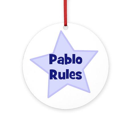 Pablo Rules Ornament (Round)