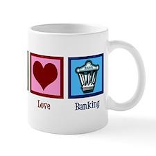 Peace Love Banking Mug