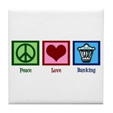 Peace Love Banking Tile Coaster