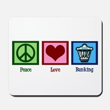 Peace Love Banking Mousepad