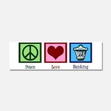 Peace Love Banking Car Magnet 10 x 3