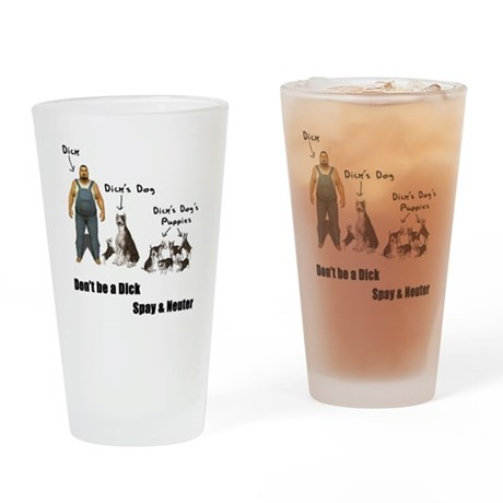 Dont be a Dick, Spay Neuter Drinking Glass