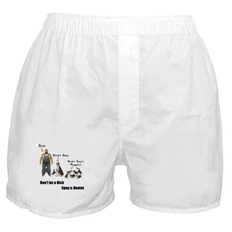 Dont be a Dick, Spay Neuter Boxer Shorts