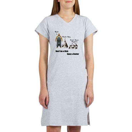 Dont be a Dick, Spay Neuter Women's Nightshirt