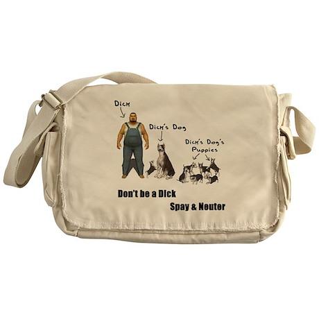 Dont be a Dick, Spay Neuter Messenger Bag