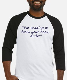 your book dude Baseball Jersey