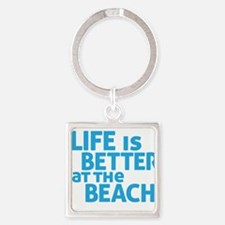 Life Is Better At The Beach Keychains
