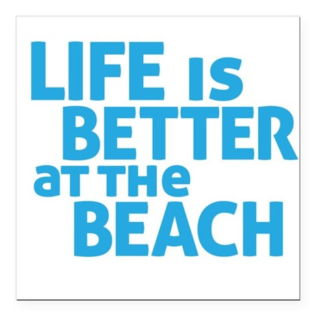 """Life Is Better At The Beach Square Car Magnet 3"""" x"""