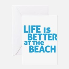 Life Is Better At The Beach Greeting Card