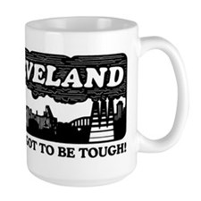 gotta be tough Mug