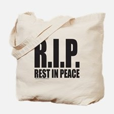 R.I.P. REST IN PEACE Tote Bag