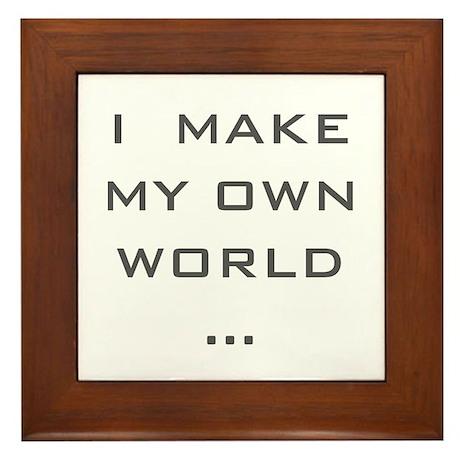 I make my Own World Framed Tile