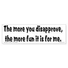 Disapprove... Bumper Bumper Sticker
