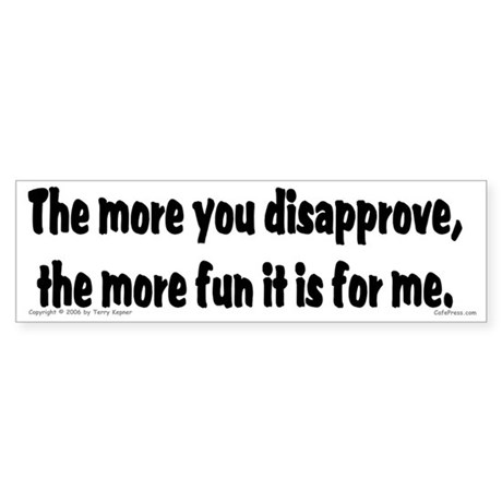 Disapprove... Bumper Sticker
