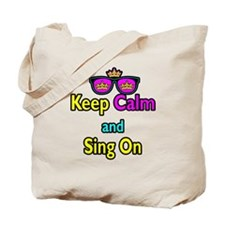 Crown Sunglasses Keep Calm And Sing On Tote Bag