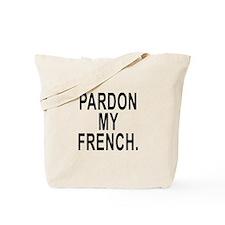 Pardon My French. Tote Bag