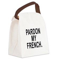 Pardon My French. Canvas Lunch Bag