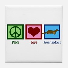 Peace Love Honey Badgers Tile Coaster