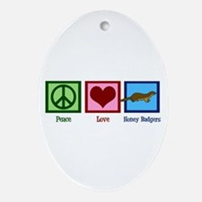 Peace Love Honey Badgers Ornament (Oval)
