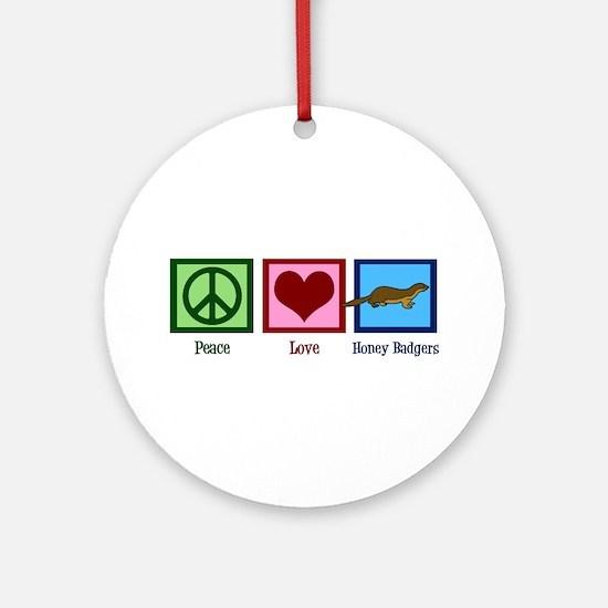 Peace Love Honey Badgers Ornament (Round)