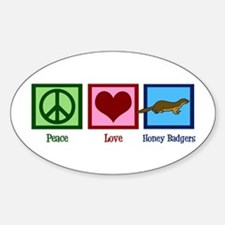 Peace Love Honey Badgers Sticker (Oval)