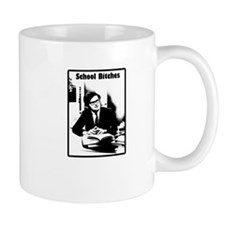 School Bitches Mug