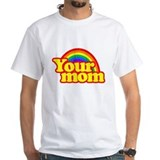 Your mom rainbow Mens White T-shirts