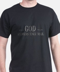 God Answers Knee Mail T-Shirt