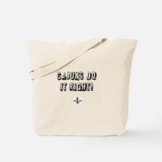 Cajuns do it right Tote Bag
