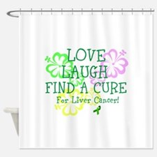 Love Laugh Cure Liver Shower Curtain