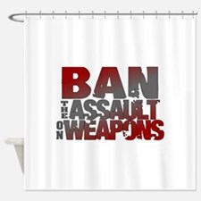 Ban Assault Weapons Shower Curtain