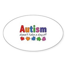 Autism Doesn't Take A Day Off Decal