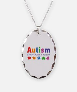 Autism Doesn't Take A Day Off Necklace