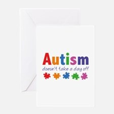 Autism Doesn't Take A Day Off Greeting Card