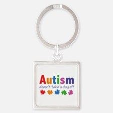Autism Doesn't Take A Day Off Square Keychain