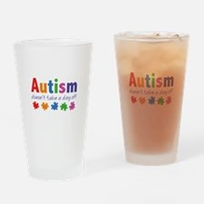 Autism Doesn't Take A Day Off Drinking Glass