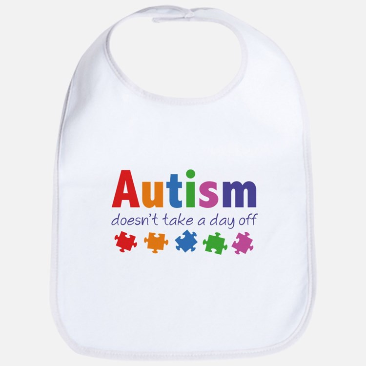 Autism Doesn't Take A Day Off Bib