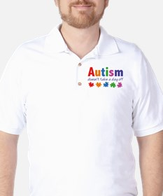 Autism Doesn't Take A Day Off T-Shirt
