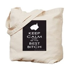Keep Calm and Be the Best Bitch Tote Bag
