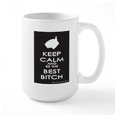 Keep Calm and Be the Best Bitch Mug