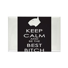 Keep Calm and Be the Best Bitch Rectangle Magnet